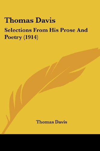 Thomas Davis : Selections From His Prose And Poetry (1914)