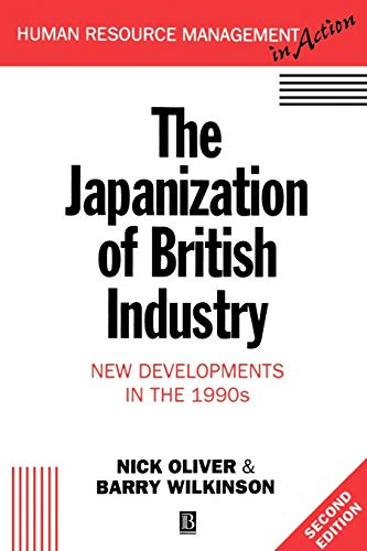 The Japanization of British Industry : New Developments in the 1990s