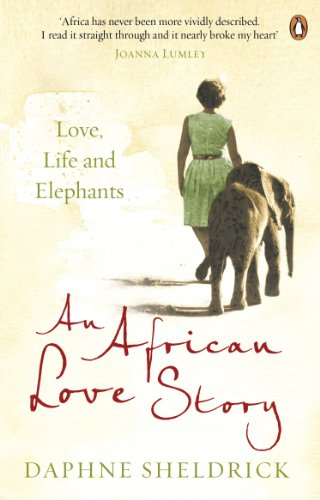 An African Love Story : Love, Life and Elephants