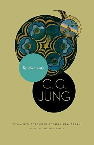 Synchronicity : An Acausal Connecting Principle. (From Vol. 8. of the Collected Works of C. G. Jung)