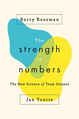 The Strength in Numbers : The New Science of Team Science