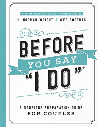 """Before You Say """"I Do"""" (R) : A Marriage Preparation Guide for Couples"""