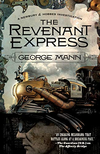 The Revenant Express : A Newbury & Hobbes Investigation