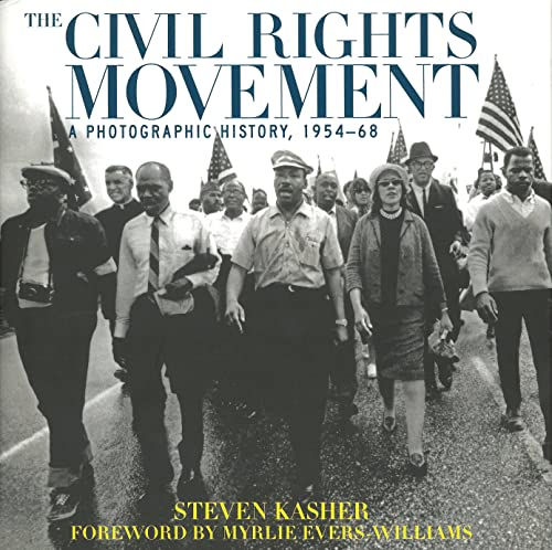 The Civil Rights Movement : A Photographic History, 1954-1968