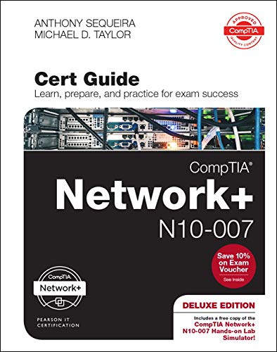 CompTIA Network + N10-007 Cert Guide, Deluxe Edition, 1/e