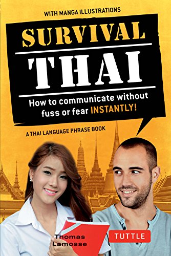 Survival Thai : How to Communicate without Fuss or Fear-Instantly!