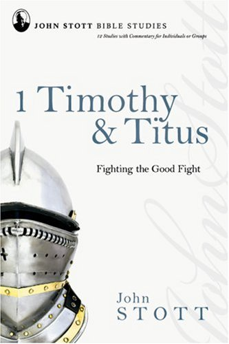 1 Timothy & Titus : Fighting the Good Fight