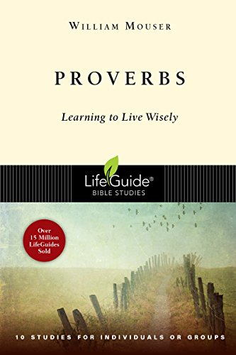 Proverbs : Learning to Live Wisely