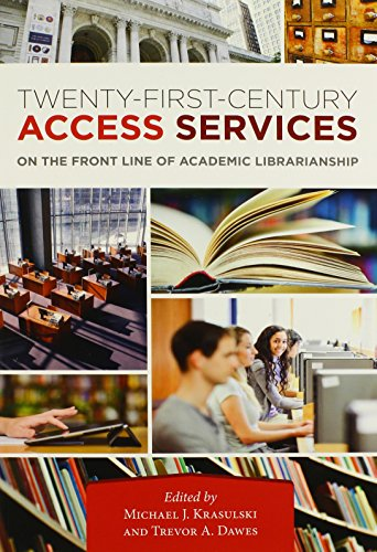 Twenty-First-Century Access Services : On the Front Line of Academic Librarianship