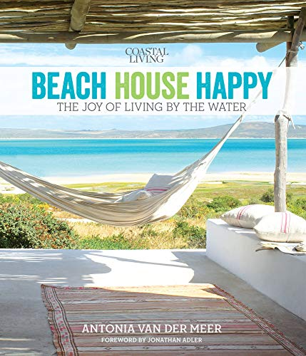 Beach House Happy: The Joy of Living by the Water