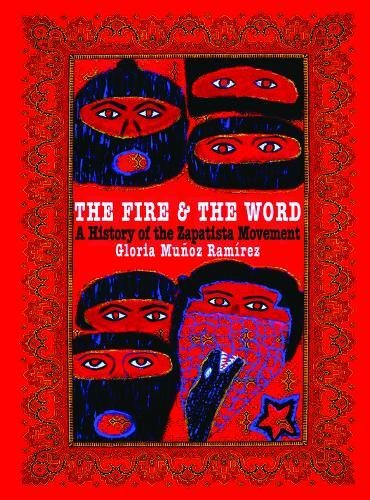 The Fire and the Word : A History of the Zapatista Movement