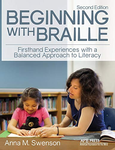 Beginning with Braille : Firsthand Experiences with a Balanced Approach to Literacy