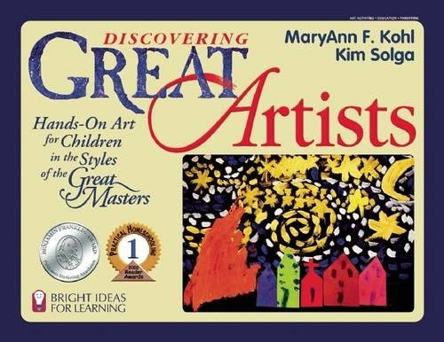 Discovering Great Artists : Hands-On Art for Children in the Styles of the Great Masters