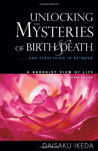 Unlocking the Mysteries of Birth & Death : . . . And Everything in Between, A Buddhist View Life