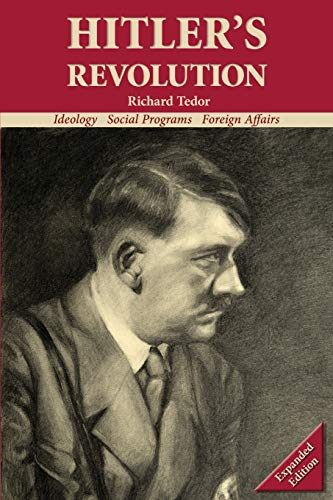 Hitler's Revolution : Ideology, Social Programs, Foreign Affairs
