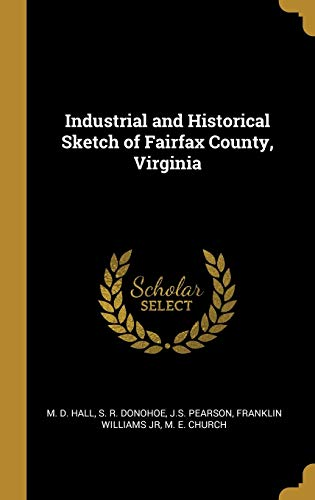 Industrial and Historical Sketch of Fairfax County, Virginia