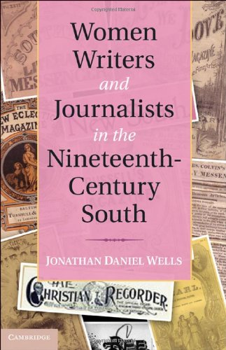 Women Writers and Journalists in the Nineteenth-Century South