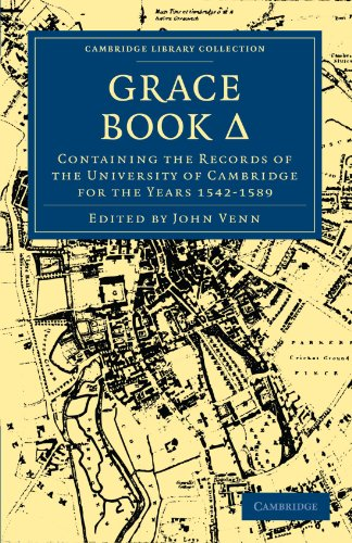 Grace Book D : Containing the Records of the University of Cambridge for the Years 1542-1589