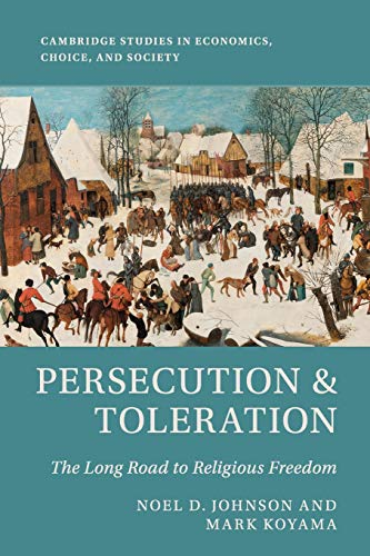 Persecution and Toleration : The Long Road to Religious Freedom