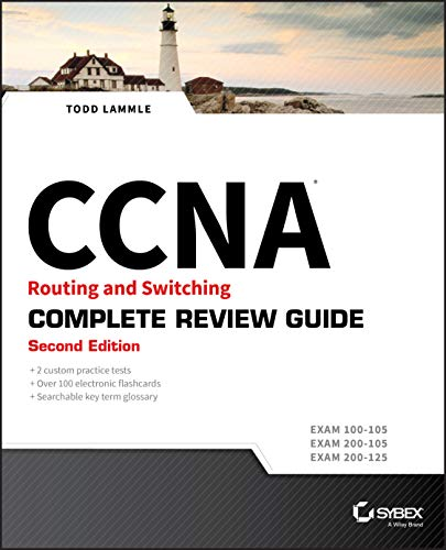 CCNA Routing and Switching Complete Review Guide : Exam 100-105, Exam 200-105, Exam 200-125