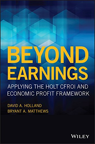 Beyond Earnings : Applying the HOLT CFROI and Economic Profit Framework