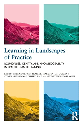 Learning in Landscapes of Practice : Boundaries, identity, and knowledgeability in practice-based learning