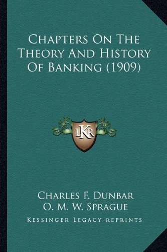 Chapters On The Theory And History Of Banking (1909)