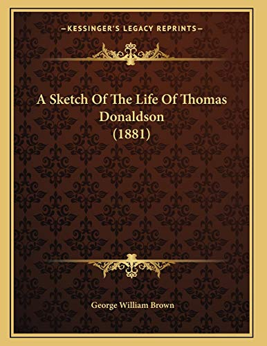 A Sketch of the Life of Thomas Donaldson (1881)