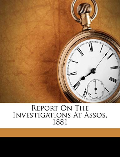 Report on the Investigations at Assos, 1881