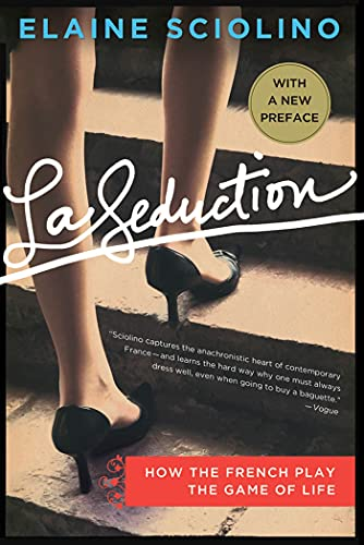 La Seduction : How the French Play the Game of Life