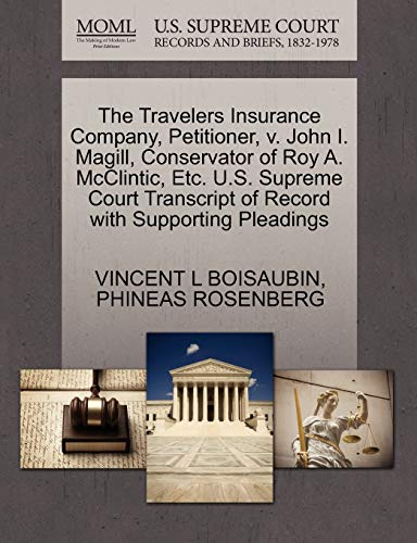 The Travelers Insurance Company, Petitioner, V. John I. Magill, Conservator of Roy A. McClintic, Etc. U.S. Supreme Court Transcript of Record with Supporting Pleadings