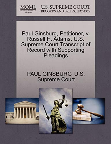 Paul Ginsburg Petitioner V Russell H Adams U S Supreme Court Transcript Record With Supporting Pleadings Paul Ginsburg thumbnail
