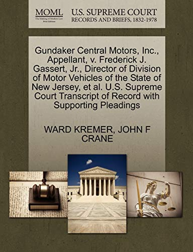 Gundaker Central Motors, Inc., Appellant, V. Frederick J. Gassert, Jr., Director of Division of Motor Vehicles of the State of New Jersey, Et Al. U.S. Supreme Court Transcript of Record with Supporting Pleadings