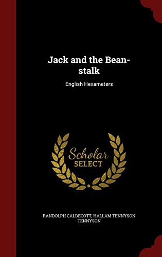 Jack and the Bean-Stalk : English Hexameters