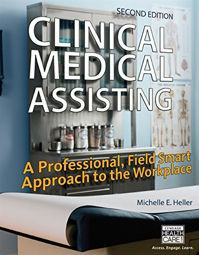 Clinical Medical Assisting : A Professional, Field Smart Approach to the Workplace