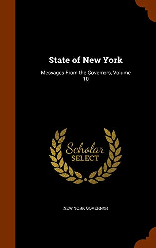 State of New York : Messages from the Governors, Volume 10