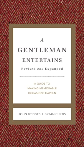 A Gentleman Entertains Revised and Expanded : A Guide to Making Memorable Occasions Happen