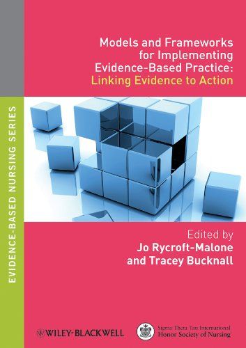 Models and Frameworks for Implementing Evidence-Based Practice : Linking Evidence to Action