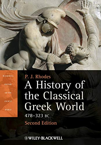 A History of the Classical Greek World : 478 - 323 Bc