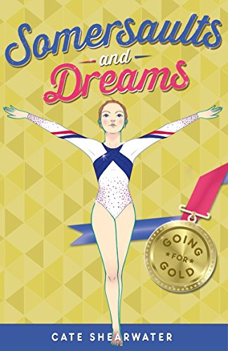 Somersaults and Dreams: Going for Gold : 50
