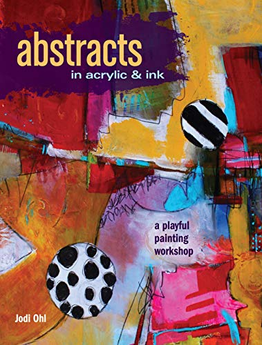 Abstracts in Acrylic and Ink : A Playful Painting Workshop