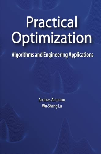Practical Optimization : Algorithms and Engineering Applications
