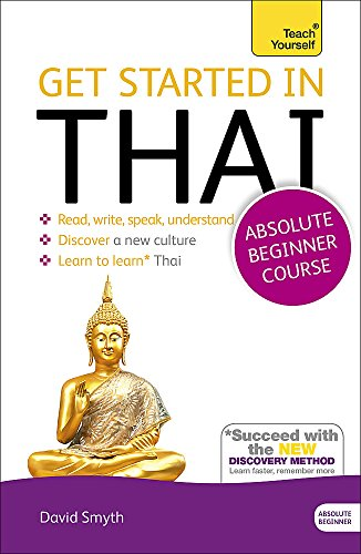 Get Started in Thai Absolute Beginner Course : (Book and audio support)