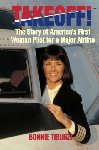 Takeoff! : The Story of America's First Woman Pilot for a Major Airline