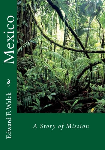 Mexico : A Story of Mission