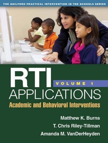 RTI Applications, Volume 1 : Academic and Behavioral Interventions