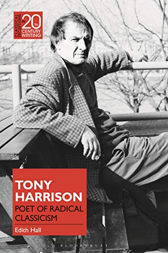 Tony Harrison : Poet of Radical Classicism