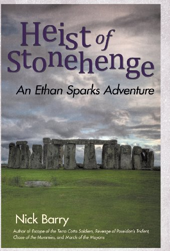Heist of Stonehenge : An Ethan Sparks Adventure