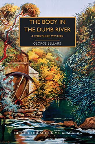 The Body in the Dumb River : A Yorkshire Mystery