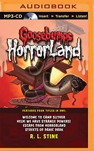 Goosebumps Horrorland Books 9-12 : Welcome to Camp Slither / Help! We Have Strange Powers! / Escape from Horrorland / Streets of Panic